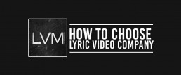 Find the best Lyric Video Company on the market and hire professional lyric video producers