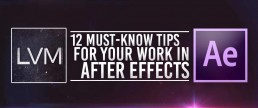 12 Advices for After Effects users