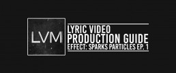 How to make a lyric video lesson Particles Sparks Episode 1